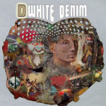 White Denim &#8211; D