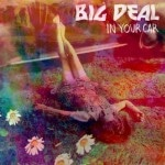 Big Deal &#8211; In Your Car