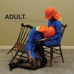 ADULT. &#8211; The Way Things Fall