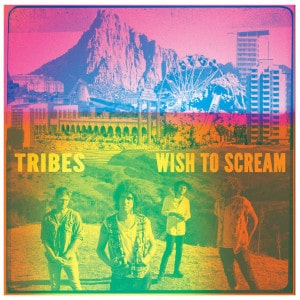 Tribes - Wish To Scream